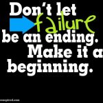dont-let-failure-be-an-ending